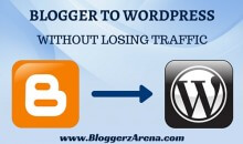 Migrate From Blogger To WordPress Without Losing Traffic