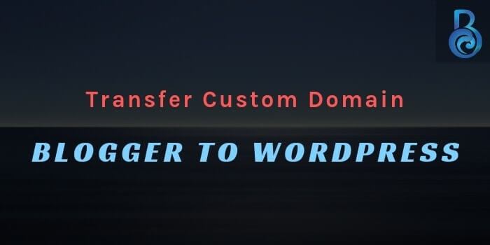 Custom Domain Blogger To WordPress
