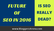 Future Of SEO in 2016: Is SEO Really Dead?