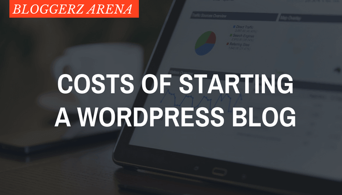 Costs of Starting A WordPress Blog