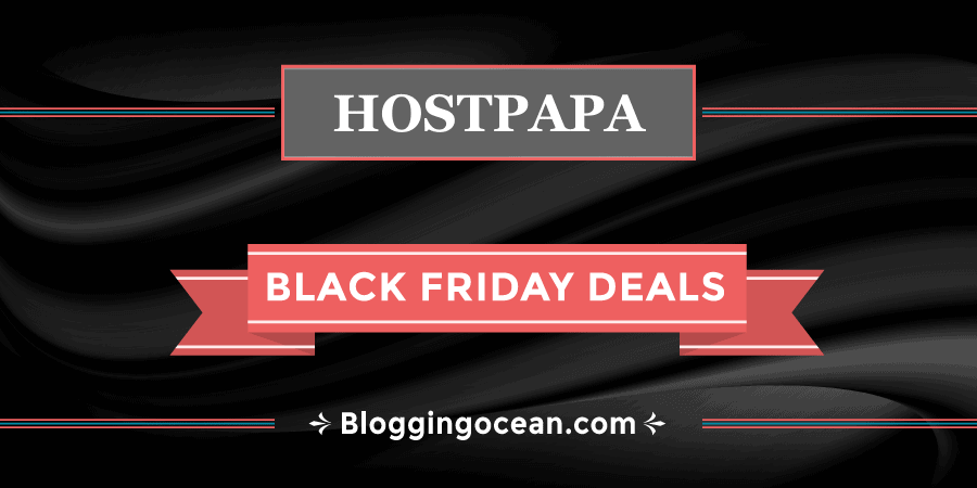 HostPapa Black Friday Deals For 2020 are expected to go live in November 2020.
